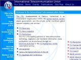 Union Internacional de Telecomunicaciones :: Agencia especializada del Sistema de las Naciones Unidas dedicada al Sector de las Telecomunicaciones. compuesta por gobiernos, compañias privadas, instituciones industriales y cientificas que cooperan para un uso racional de las telecomunicaciones